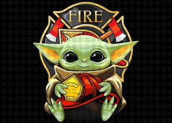 Baby Yoda hug firefighter, Baby yoda png, Star wars png, jpg, ai files t shirt template