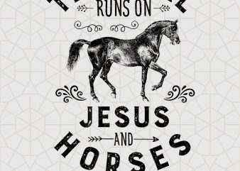 This Girl Runs On Jesus And Horses Horse Riding Gift Digital Download – Horses Gifts t shirt designs for sale