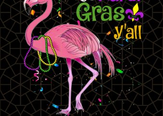 Mask & Beads-It's Mardi Gras Y'all Funny Flamingo Mardi Gras PNG Download – Mardi Gras Digital Download t shirt designs for sale