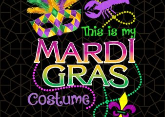 Mask Crawfish and Beads-This Is My Mardi Gras Costume PNG Download – Mardi Gras Digital Download t shirt designs for sale