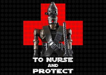 To Nurse and protect png, Baby yoda png, Star wars png, jpg files t shirt designs for sale