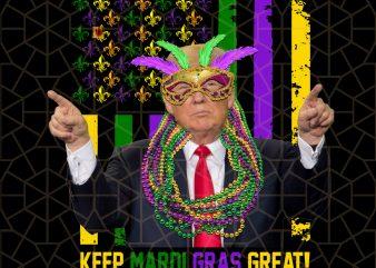 Keep Mardi Gras Great-American Flag Trump Mardi Gras PNG Download – Mardi Gras Digital Download t shirt vector art