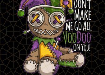 Mardi Gras Costume Don't Make Me Go All Voodoo Doll PNG Download – Mardi Gras Digital Download t shirt designs for sale