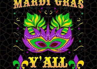 Mardi Gras Its Mardi Gras Yall PNG Download – Mardi Gras Digital Download t shirt designs for sale