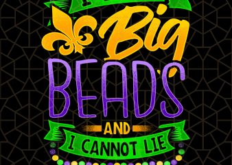Mardi Gras I Like Big Beads And I Can Not Lie PNG Download – Mardi Gras Digital Download t shirt designs for sale