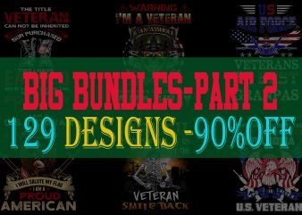 BIG BUNDLE VETERAN PART 2- 129 EDITABLE DESIGNS – 90% OFF-PSD and PNG – LIMITED TIME ONLY!