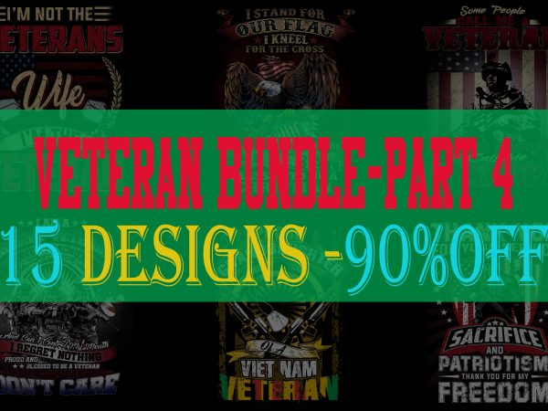 SPECIAL VETERAN BUNDLE PART 4- 16 EDITABLE DESIGNS – 90% OFF-PSD and PNG – LIMITED TIME ONLY!