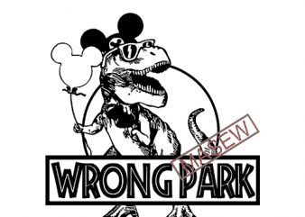 Jurassic park svg, Wrong Park svg, Dinosaur Mickey Mouse svg, Dinosaur Disney Shirt, Cricut Silhouette Cameo ready to cut files png pdf dxf vector clipart