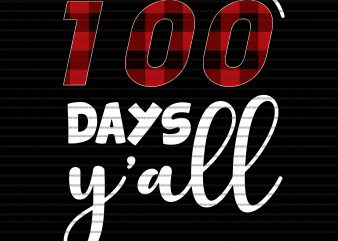 100 Days y'all png,100 Days y'all ,100 days of schooll t-shirt design for sale