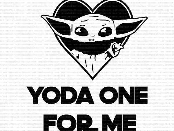 Yoda one for me svg,Yoda one for me png,Baby yoda heart png,Baby yoda heart,Baby yoda valentines png,Happy valentine's day png,Happy valentine's day baby yoda png,Happy valentine's day baby yoda vector shirt design