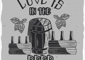 Love is in the beer t shirt design for sale