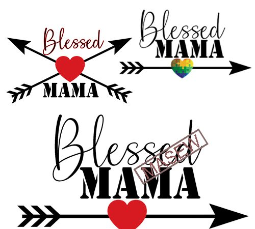 Blessed Mama And Mama S Blessing Svg Mom Life Svg Dxf Png Instant Download Mother S Day Svg Blessed Mama Svg Mama S Blessing Svg Print Ready Vector T Shirt Design Buy T Shirt Designs