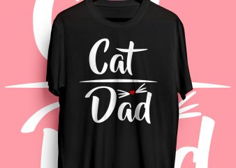 Cat dad t-shirt graphic t-shirt design