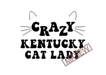 Crazy Kentucky Cat Lazy, Funny Cat, Pet svg, Animals, Cat Lover svg, EPS SVG PNG DXF digital download t shirt vector file
