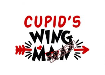 Cupid's wing man svg, boy valentine svg, valentine svg, valnetines day svg, valentines svg, cupid svg, heart svg, love svg, love heart svg EPS SVG PNG DXF digital download t shirt vector file