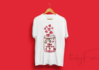 Filled with Love T shirt Design for sale