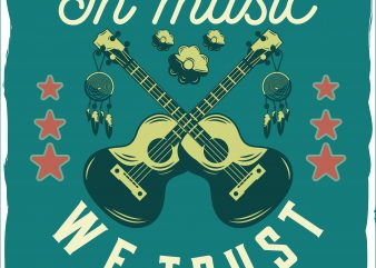 In music we trust vector shirt design