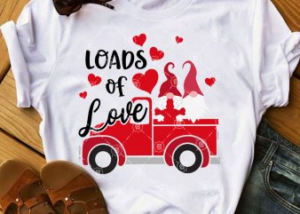 Valentine's Day SVG, Loads Of Love SVG, Couple Gnome SVG, Valentine Truck SVG buy t shirt design