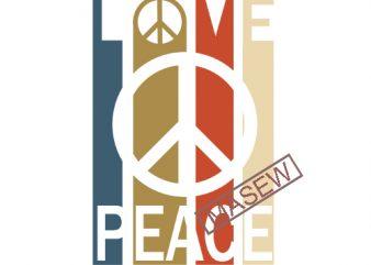 Love Peace SVG Files, Love Peace SVG, Hippie SVg, vintage, Peace svg, boho EPS SVG PNG DXF digital download print ready shirt design