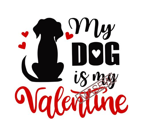 Download My Dog Is My Valentine Valentine S Day Dog Lover Love Heart Eps Svg Png Dxf Instant Digital Download T Shirt Design To Buy Buy T Shirt Designs