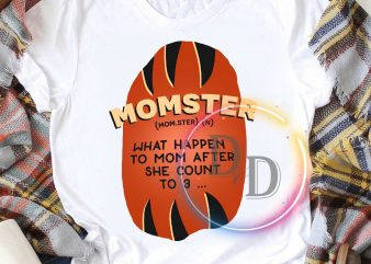 Monster Funny Mom Mother's day Woman's day gifts T shirt