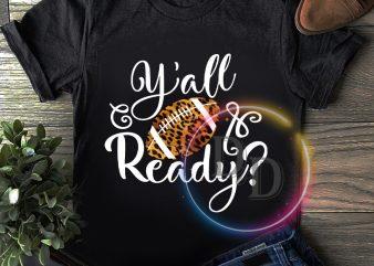Y'all & Ready Football T shirt