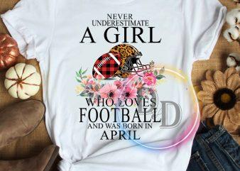 Football girl never understimate a girl who loves football T shirt