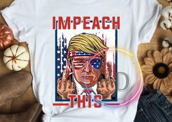 Trump Impeach Fuck this America Flag T shirt