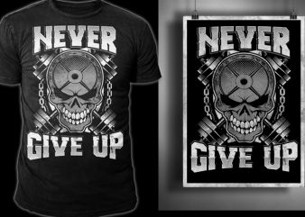 Never Give UP shirt design png