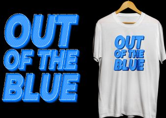 Out of the Blue Tshirt Design