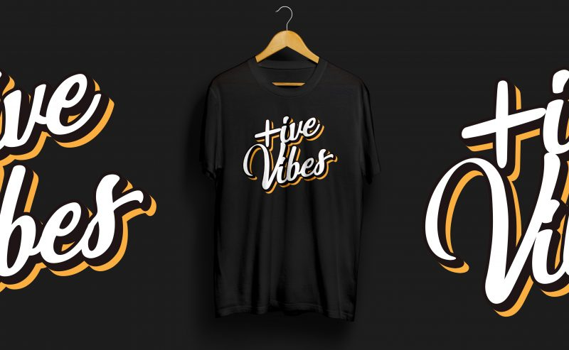 Positive Vibes Retro Style T Shirt Design commercial use t shirt designs