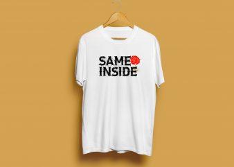 Same Inside Retro Style Unisex T Shirt design