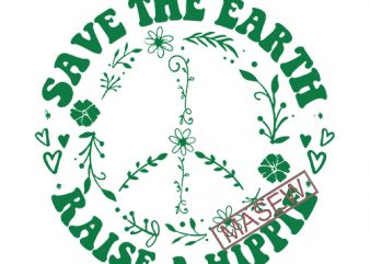 Save The Earth Raise A Hippie, Hippie, Boho, Hippie tree, EPS DXF PNG SVG Digital download buy t shirt design artwork