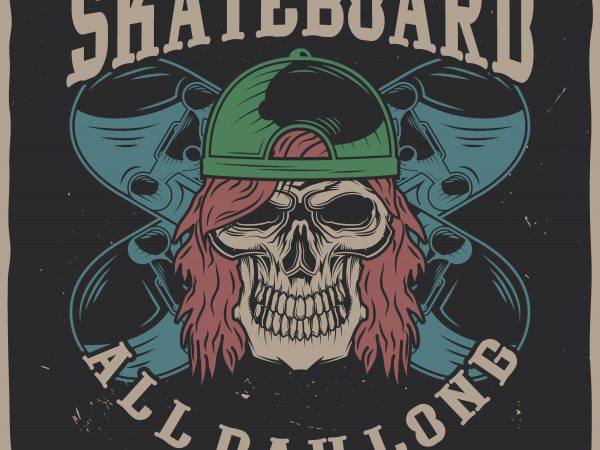 Skateboard all day long commercial use t-shirt design