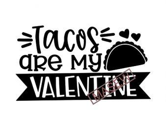 Tacos Are My Love Language Svg, Valentine svg, taco svg, Funny Shirt svg, Taco Shirt svg, Graphic Tee svg, taco lover svg, instant download