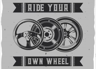 Ride your own wheel vector t shirt design for download