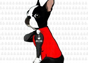 Womens Boston Terrier Tattoos I Love Mom png,Womens Boston Terrier Tattoos I Love Mom, Bulldog i love mom png, i love mom dog png,dog i love mom, dog i love mom design ready made tshirt design