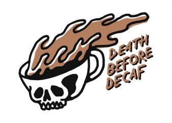 Death Before Decaf buy t shirt design artwork