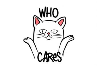 Who Cares Cat Psd and Png File t shirt design template
