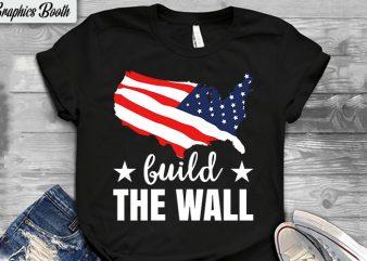 Build the Wall print ready t shirt design, buy t shirt design artwork, t shirt design to buy, vector T-shirt Design, American election 2020.