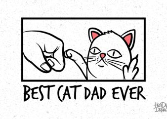 Best Cat Dad Ever PNG Transparent Background file t shirt design template