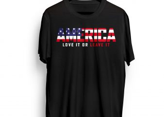 America Love it or leave it buy t shirt design