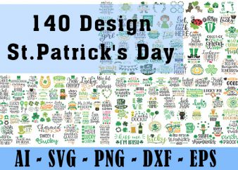 140 Design Saint Patrick Day Svg Bundle, Irish Svg, Png, Eps, Lucky Svg, St Paddy Day Svg, Shamrock Svg, Horseshoe Svg – Clover Leaf Svg