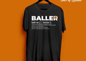 Baller Unique t-shirt design for commercial use