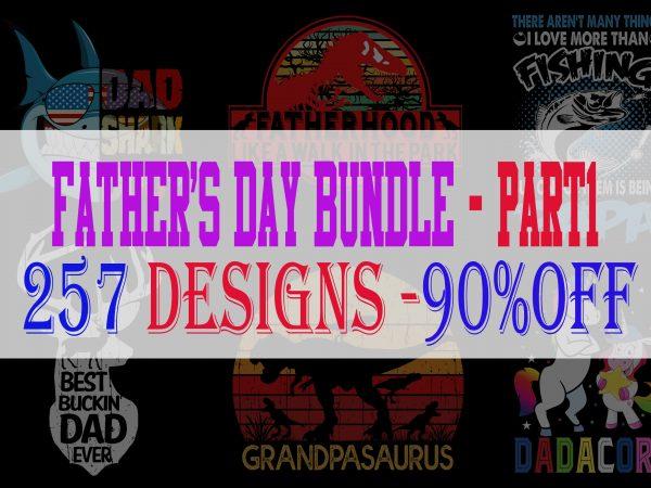 Father's Day Bundle Part 1 – 257 Designs – 90%