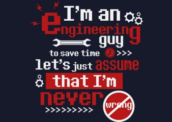 Engineering Guy t-shirt design for commercial use