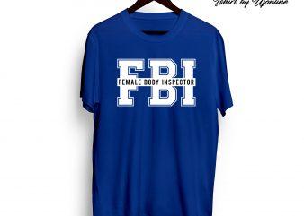 FBI FUNNY DESIGN SVG EPS commercial use t-shirt design