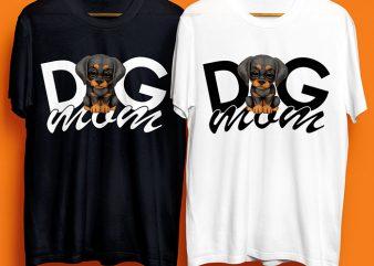 Dog Mom, Mommy, Dog, Dog Lover, Funny Animal T-Shirt Design for Commercial Use