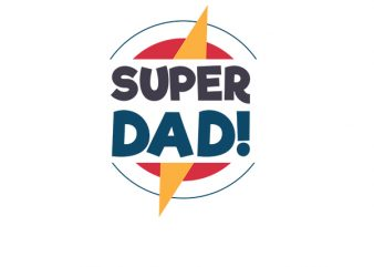 Super Dad, Baby Boy, Baby Girl T-Shirt Design