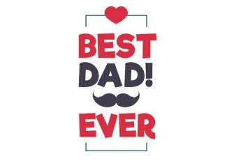 Best Dad Ever, Baby Boy, Baby Girl T-Shirt Design